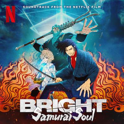 アニメ映画『ブライト:サムライソウル』のサウンドトラックをリリースしました。