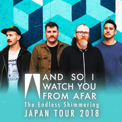 And So I Watch You From AfarのJapan tourへ出演決定しました。