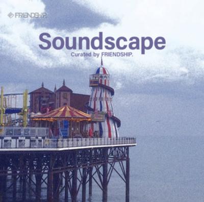 11/22に恵比寿LIQUIDROOMで開催される「Soundscape : Curated by FRIENDSHIP.」へ出演が決定しました。