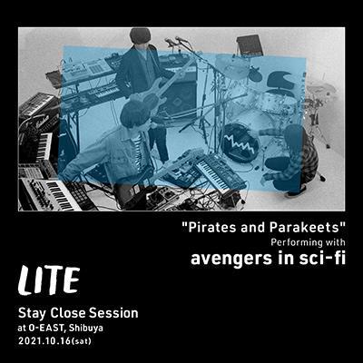 渋谷O-EASTでワンマンライブ「Stay Close Session」にavengers in sci-fiがPirates and Parakeetsのコラボレーションで出演が決定しました。